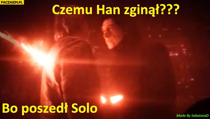 Czemu Han zginął? Bo poszedł Solo Star Wars