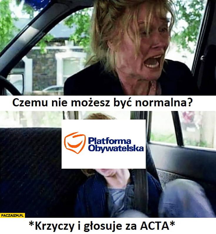Czemu nie możesz być normalna? Platforma Obywatelska krzyczy i głosuje za ACTA