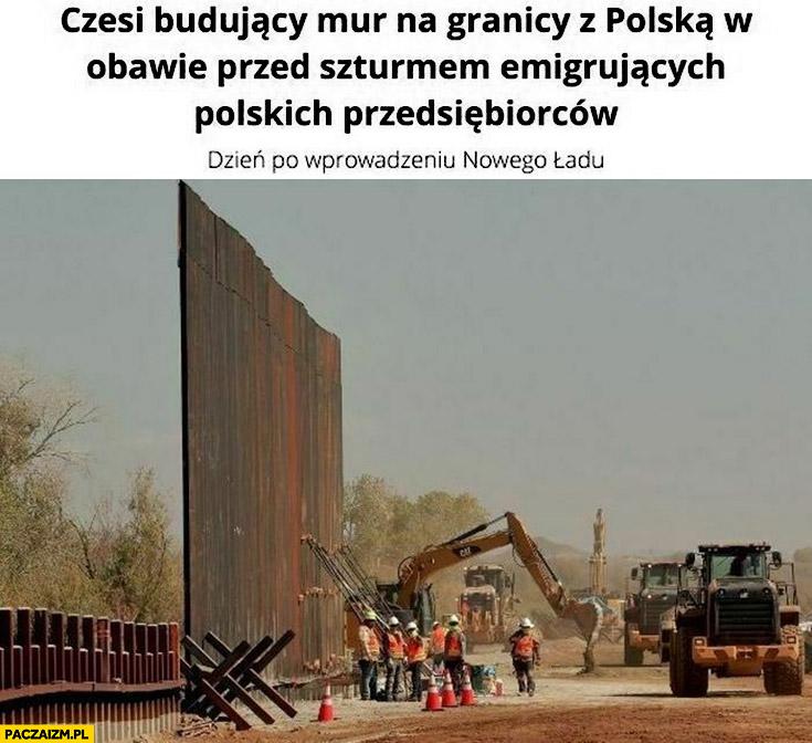 Czesi budujący mur na granicy z Polska w obawie przed szturmem emigrujących polskich przedsiębiorców