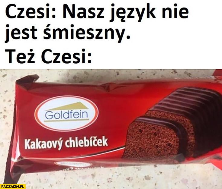 Czesi: nasz język nie jest śmieszny, też Czesi: kakaowy chlebiczek