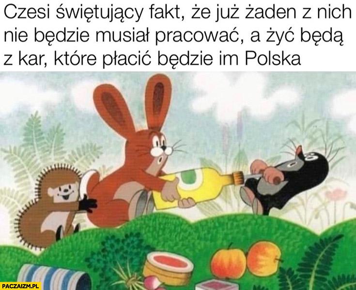 Czesi świętujący fakt, że już żaden z nich nie będzie musiał pracować a żyć będą z kar które płacić będzie im Polska Krecik Turów