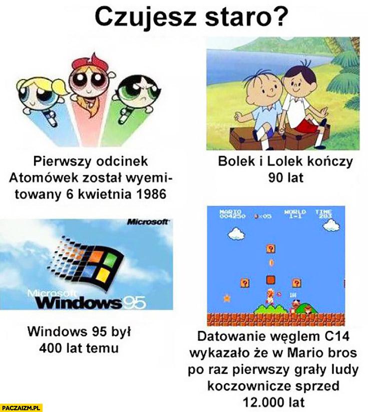 Czujesz się staro? Windows 95 był 400 lat temu Bolek i Lolek kończą 90 lat, pierwszy Mario Bros grały ludy sprzed 12000 lat