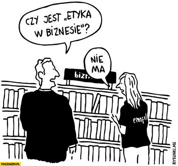 """Czy jest """"Etyka w biznesie""""? Nie ma"""