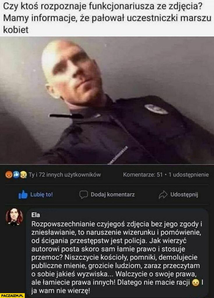Czy ktoś rozpoznaje policjanta funkcjonariusza ze zdjęcia mamy informację, że pałował uczestniczki marszu kobiet łysy z brazzers Johnny Sins