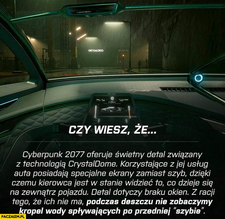 Czy wiesz, że Cyberpunk 2077 oferuje świetny detal podczas deszczu nie ma kropel wody na przedniej szybie