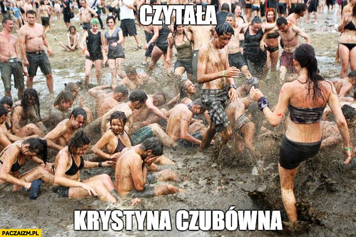 Czytała Krystyna Czubówna ludzie w błocie na Woodstocku