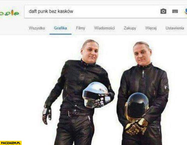 Daft Punk bez kasków bracia Golec pierdolec wyszukiwanie google grafika
