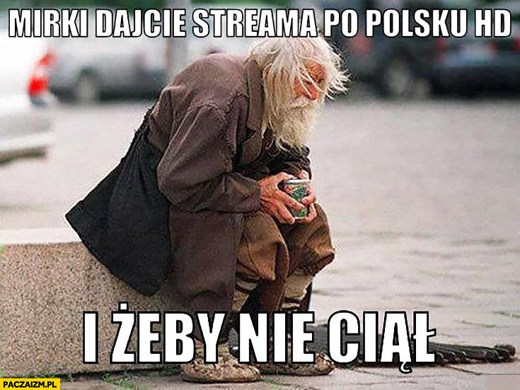Dajcie streama po polsku HD i żeby nie ciął żul żebrak