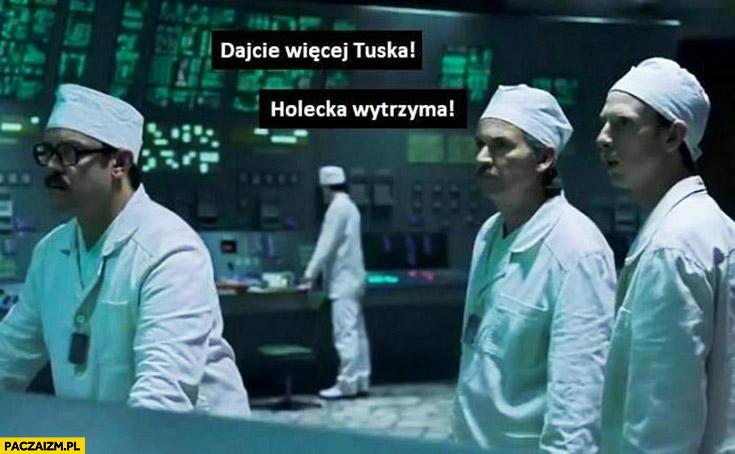 Dajcie więcej Tuska, Holecka wytrzyma Czarnobyl wiadomości TVP