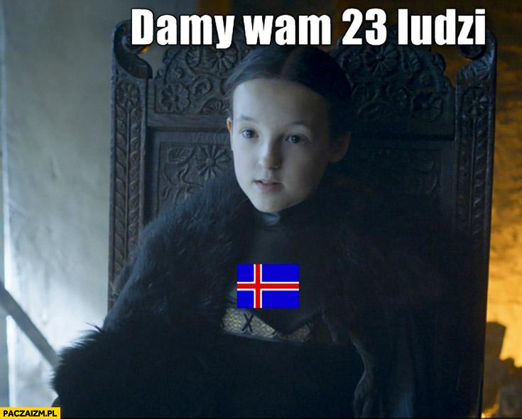 Damy wam 23 ludzi reprezentacja Islandii na Euro Gra o Tron