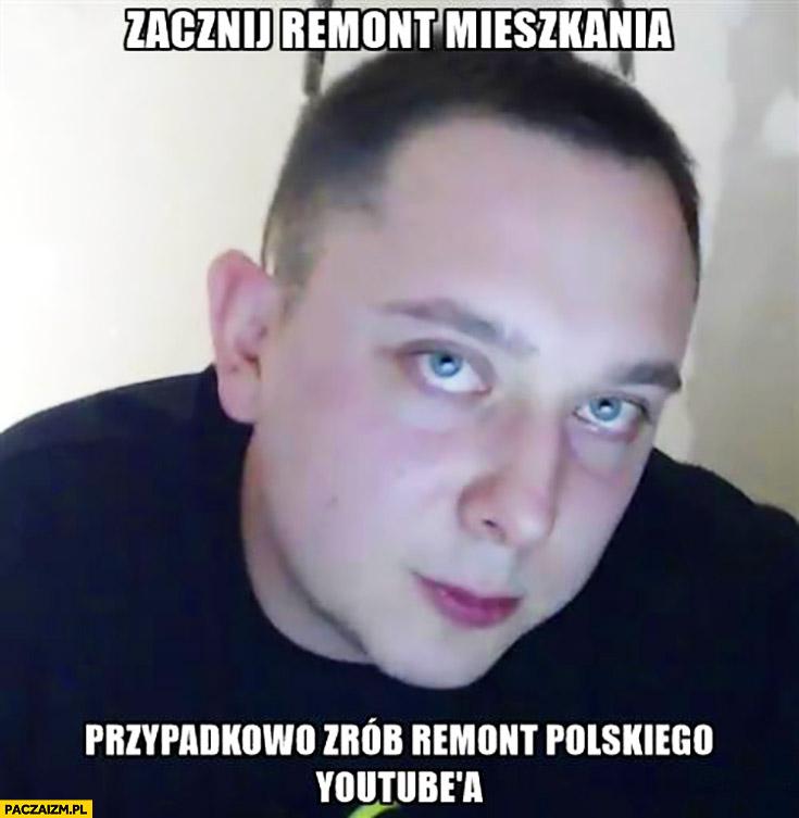 Daniel Magical zacznij remont mieszkania, przypadkowo zrób remont polskiego YouTube