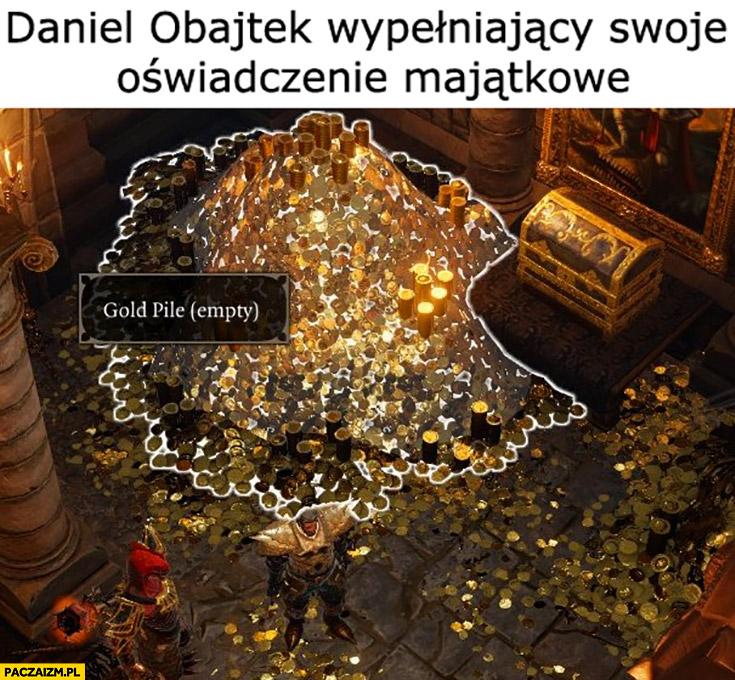 Daniel Obajtek wypełniający swoje oświadczenie majątkowe: stos złota (pusty)