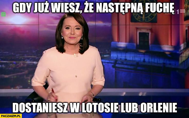 Danuta Holecka gdy już wiesz, że następną fuchę dostaniesz w Lotosie lub Orlenie Wiadomości TVP