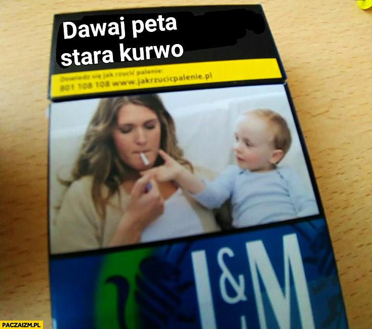 Dawaj peta stara kurno opakowanie papierosów matka pali przy dziecku