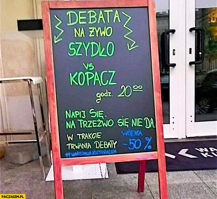Debata na żywo Szydło Kopacz napij się na trzeźwo się nie da