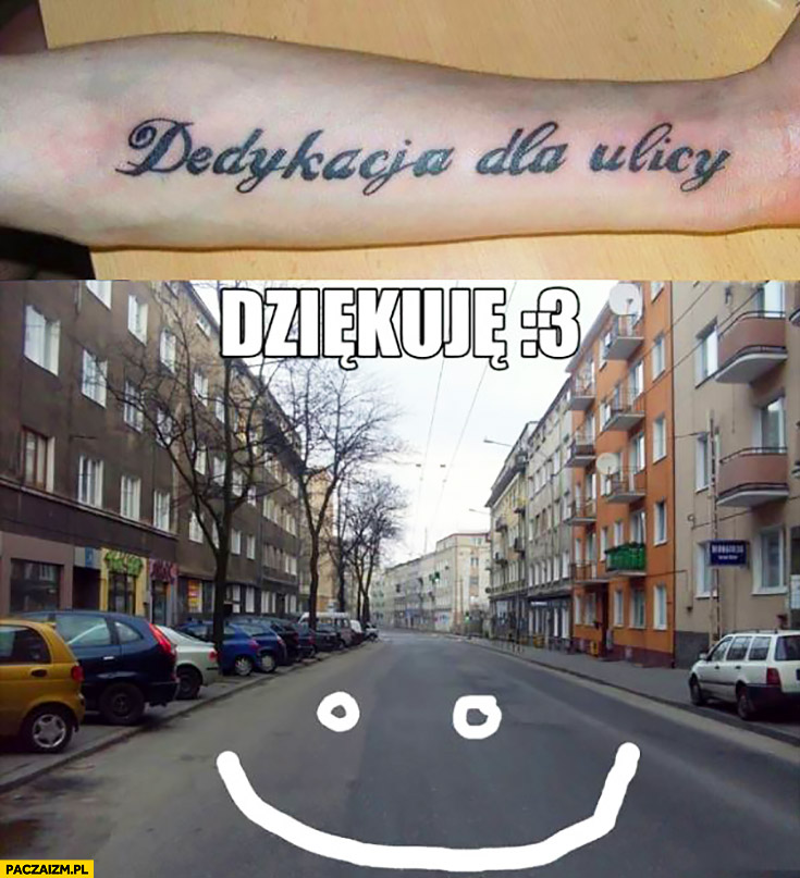 Dedykacja dla ulicy tatuaż dziękuję ulica