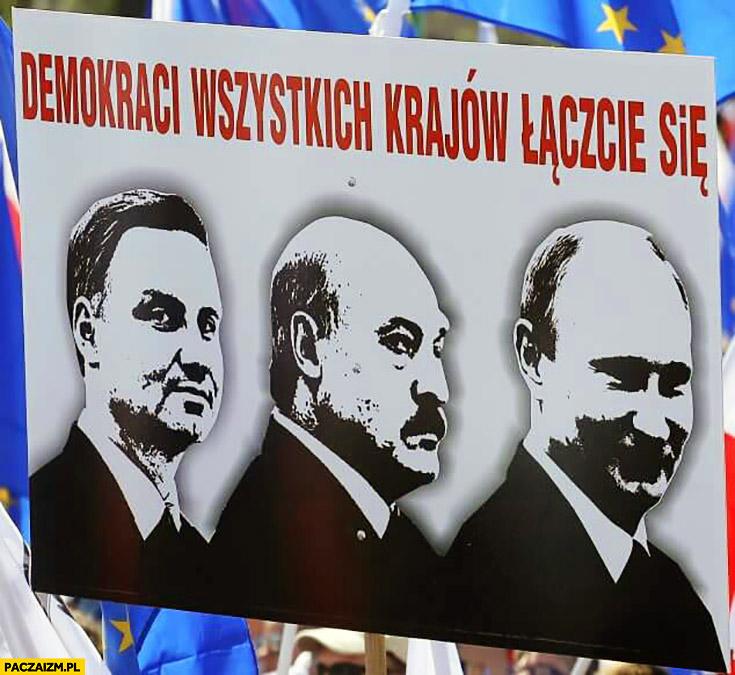 Demokraci wszystkich krajów łączcie się Duda Łukaszenka Putin transparent KOD