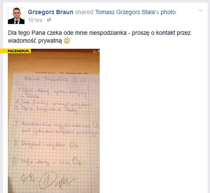 Dla tego pana czeka ode mnie niespodzianka kartkówka klasówka Grzegorz Braun