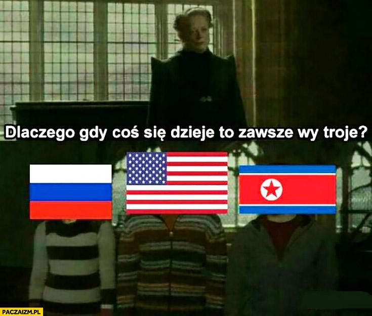 Dlaczego gdy coś się dzieje to zawsze wy troje? Rosja Ameryka Stany Zjednoczone USA Korea Północna