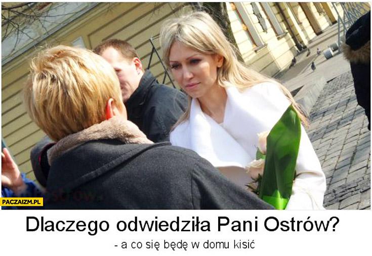 Dlaczego odwiedziła Pani Ostrów? A co się będę kisić w domu Magdalena Ogórek