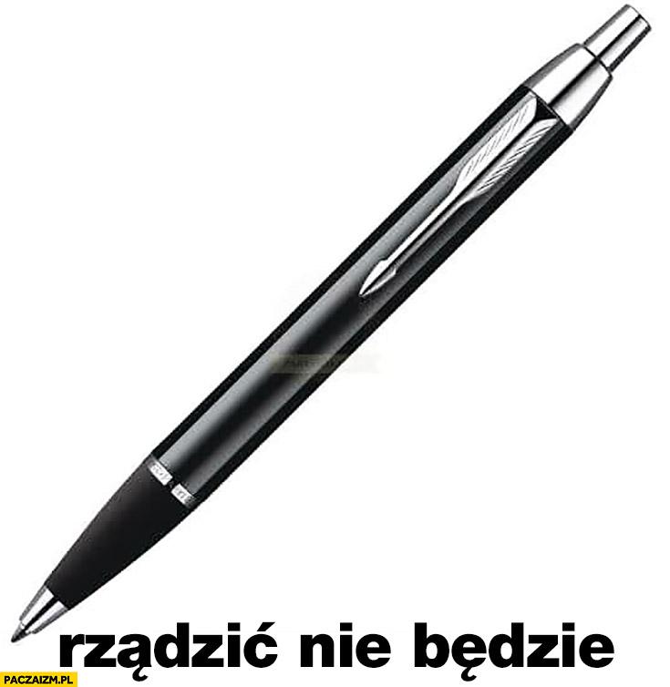 Długopis rządzić nie będzie