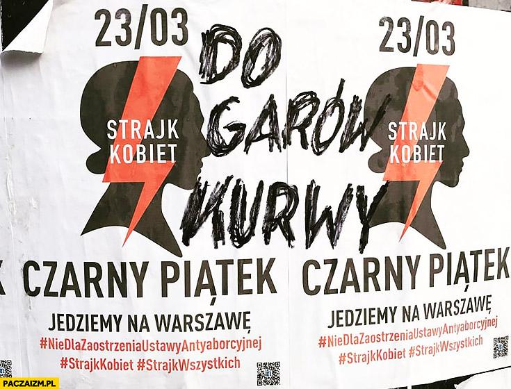Do Garów Kurna Czarny Piątek Strajk Kobiet Plakaty Ktoś
