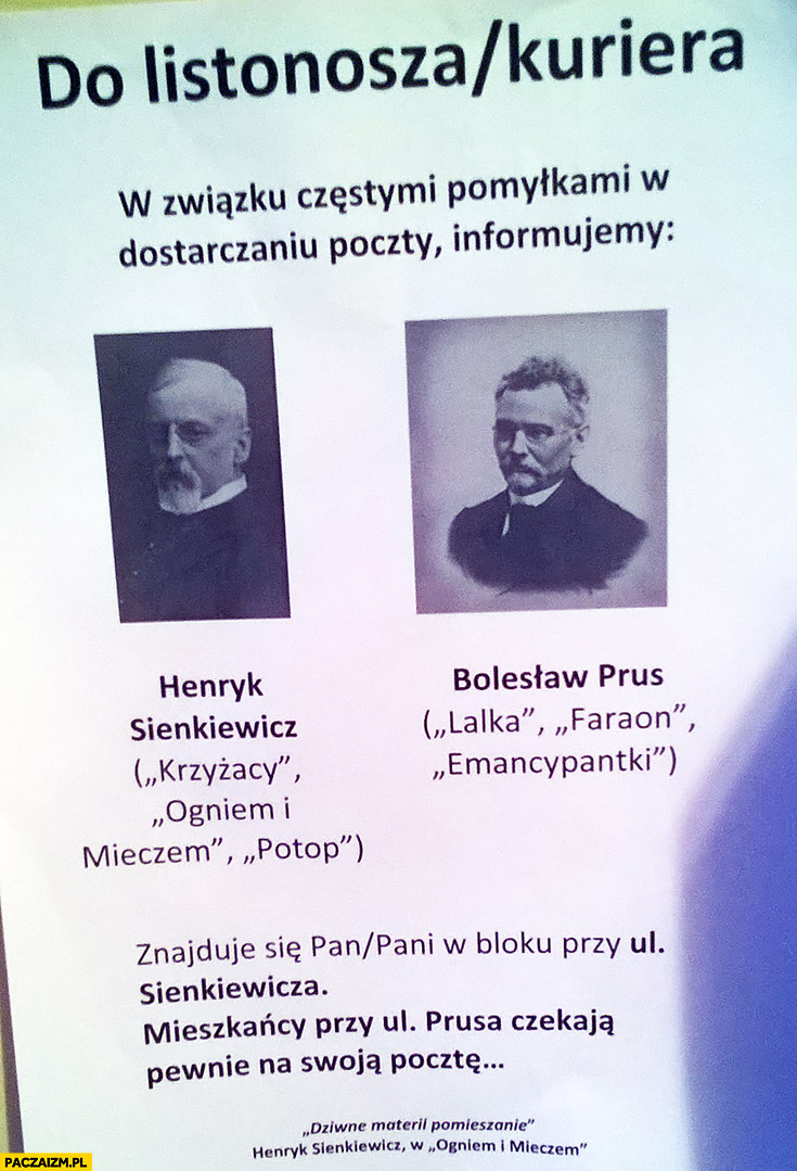 Do listonosza/kuriera: w związku z częstymi pomyłkami informujemy: Sienkiewicz to nie Prus kartka ogłoszenie