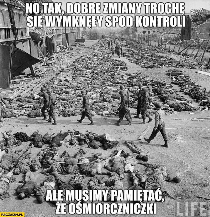 Dobre zmiany trochę wymknęły się spod kontroli ale musimy pamiętać, że ośmiorniczki widok po wojnie