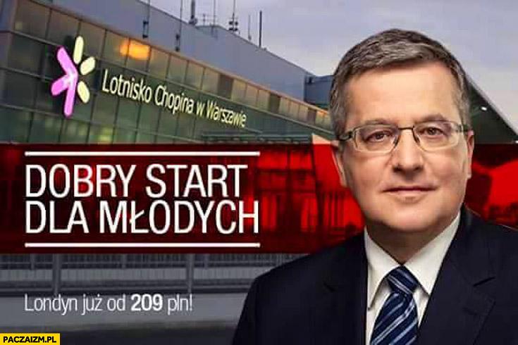 Dobry start dla młodych lotnisko Chopina Londyn od 209 zł Bronek Komorowski
