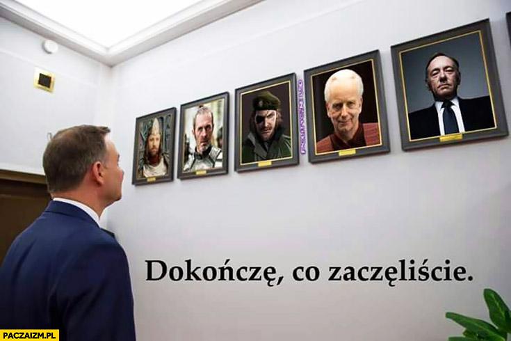 Dokończę co zaczęliście Andrzej Duda przywódcy czarne charaktery