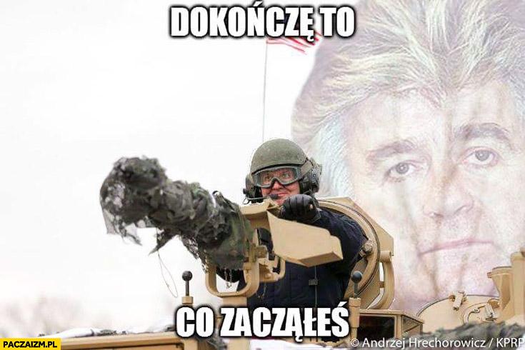 Dokończę to co zacząłeś Andrzej Duda z działem minigunem armatą