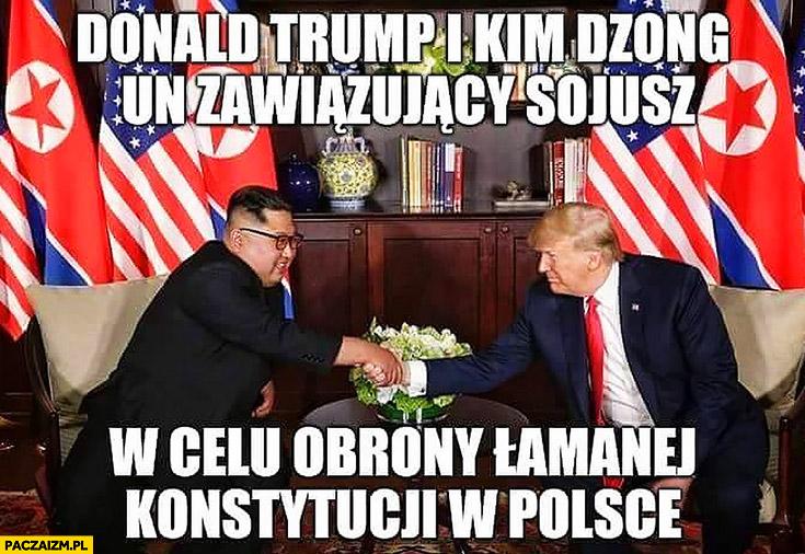 Donald Trump i Kim Jong Un zawiązujący sojusz w celu obrony łamanej konstytucji w Polsce