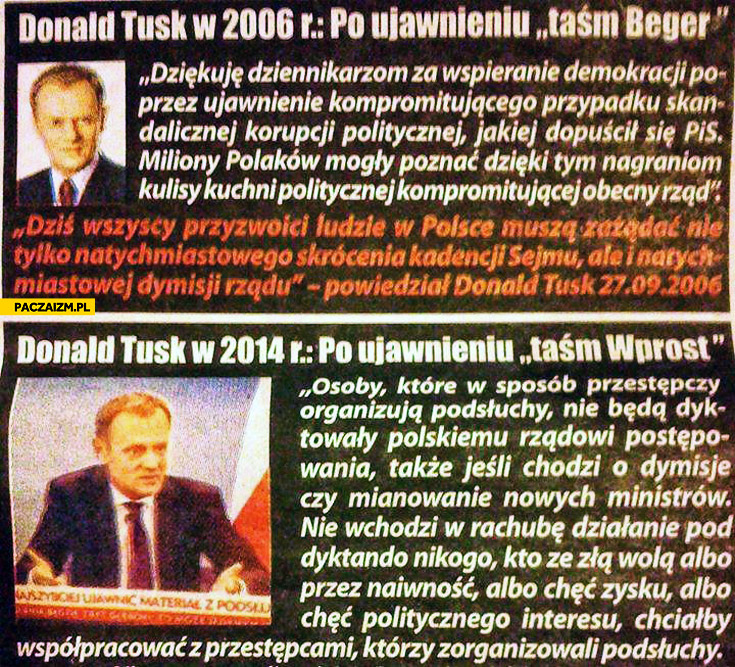 Donald Tusk 2006 po ujawnieniu taśm Beger Donald Tusk 2014 po ujawnieniu taśm Wprost
