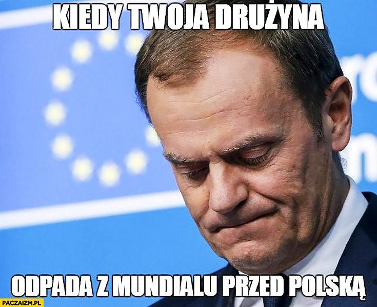 Donald Tusk kiedy Twoja drużyna odpada z mundialu przed Polską Niemcy