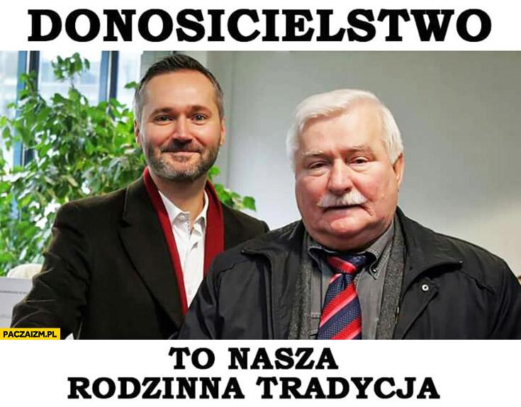 Donosicielstwo to nasza rodzinna tradycja Lech Wałęsa z synem