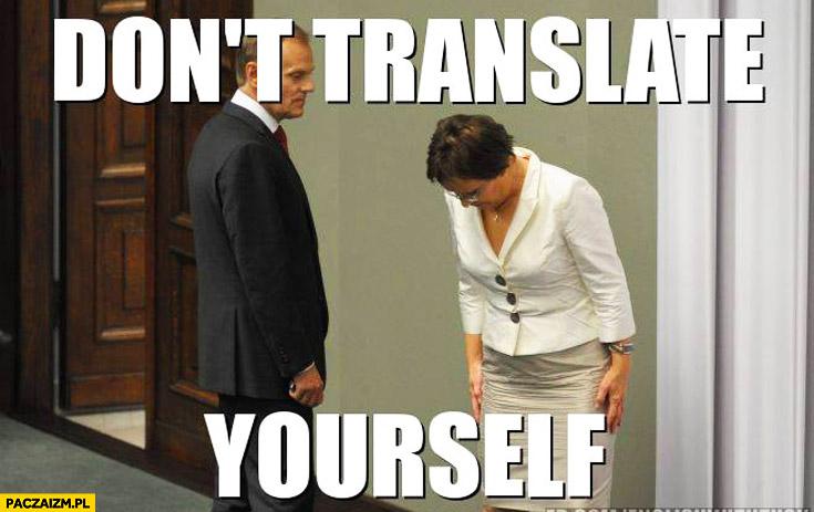 Don't translate yourself Kopacz Tusk angielski fail