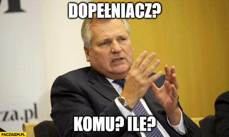 Dopełniacz: komu? ile? Kwaśniewski