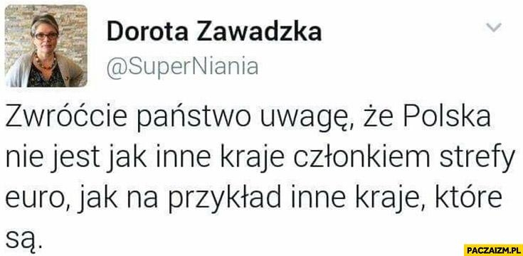 Dorota Zawadzka: zwróćcie Państwo uwagę, że Polska nie jest jak inne kraje członkiem strefy euro, jak na przykład inne kraje, które są