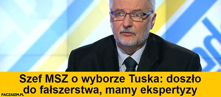 Doszło do fałszerstwa mamy ekspertyzy Waszczykowski w TVN