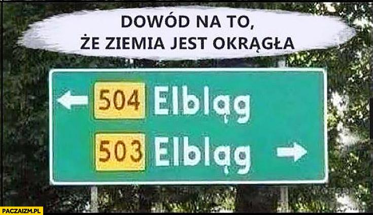 Dowód na to, że ziemia jest okrągła Elbląg w lewo i w prawo informacyjna tablica drogowa kierunkowskaz
