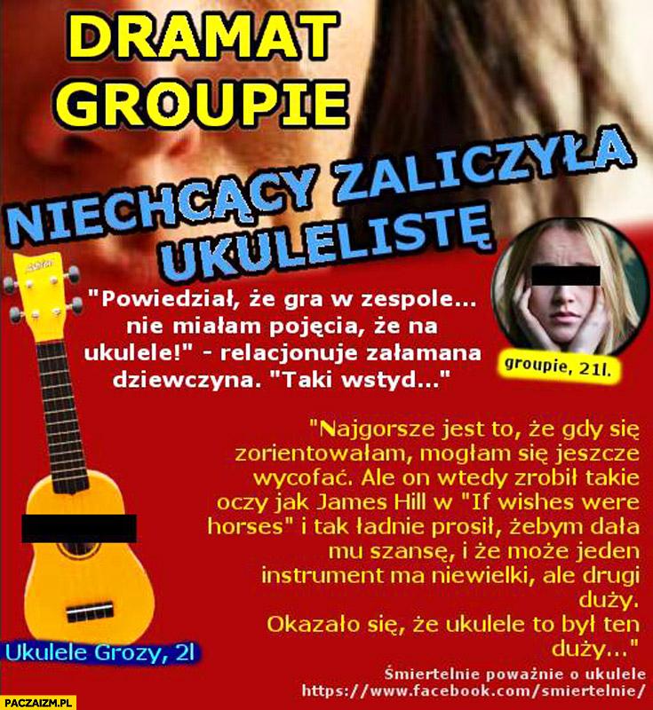 Dramat groupie niechcący zaliczyła ukulelistę