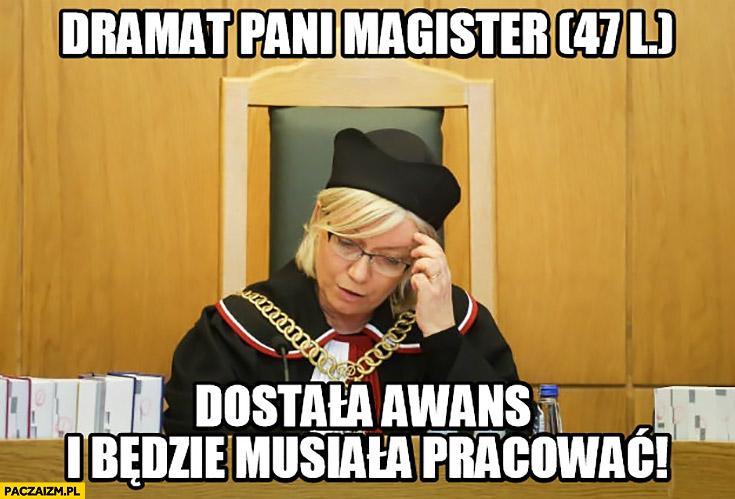 Dramat pani magister: dostała awans i będzie musiała pracować. Julia Przyłębska Trybunał Konstytucyjny