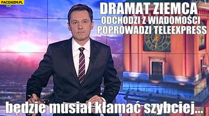 Dramat Ziemca odchodzi z Wiadomości, poprowadzi Teleexpress, będzie musiał kłamać szybciej