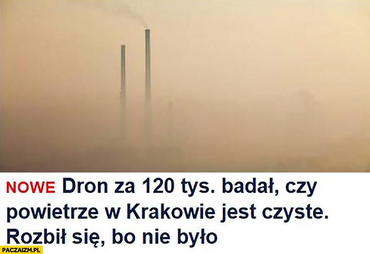 Dron za 120 tysięcy badał czy powietrze w Krakowie jest czyste, rozbił się bo nie było