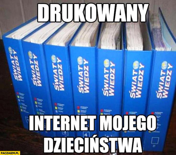 Drukowany internet mojego dzieciństwa Świat Wiedzy