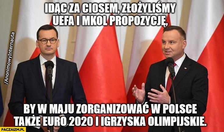Duda idąc za ciosem złożyliśmy propozycję by w maju zorganizować w Polsce także Euro 2020 i igrzyska olimpijskie