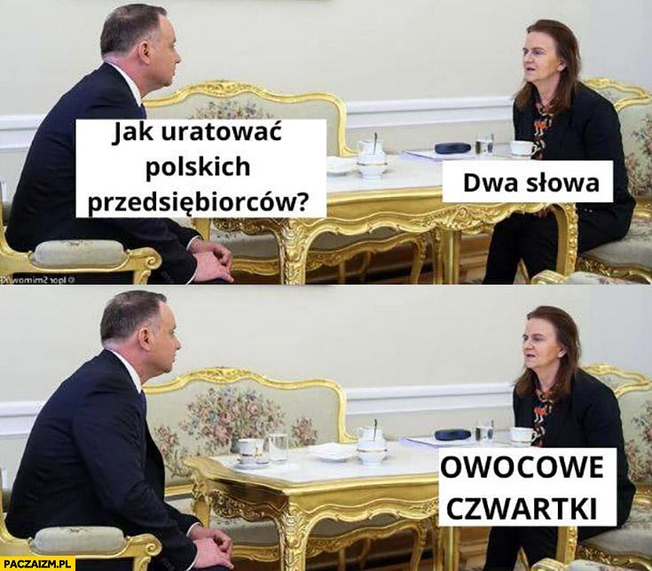 Duda jak uratować polskich przedsiębiorców? Prezes ZUS dwa słowa: owocowe czwartki