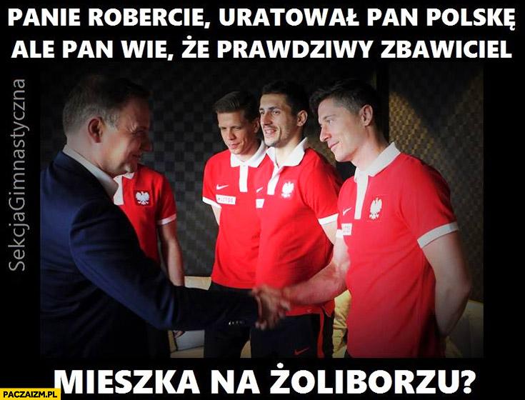 Duda Lewandowski panie Robercie uratował Pan Polskę, ale Pan wie, że prawdziwy zbawiciel mieszka na Żoliborzu Kaczyński sekcja gimnastyczna