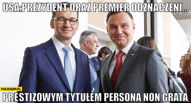 Duda Morawiecki w USA prezydent oraz premier odznaczeni prestiżowym tytułem persona non grata