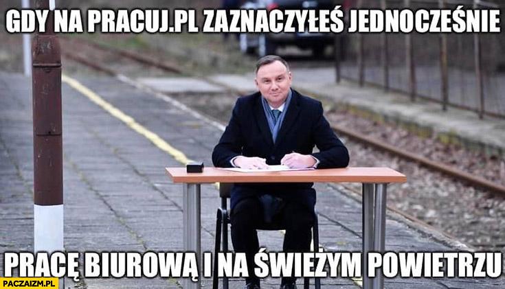 Duda podpisuje ustawę na dworcu gdy na pracuj.pl zaznaczyłeś jednocześnie pracę biurowa i na świeżym powietrzu